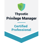 Thycotic Privilege Manager Certified Professional