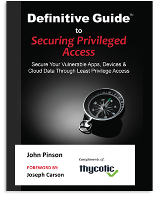 Definitive Guide to Securing Privileged Access