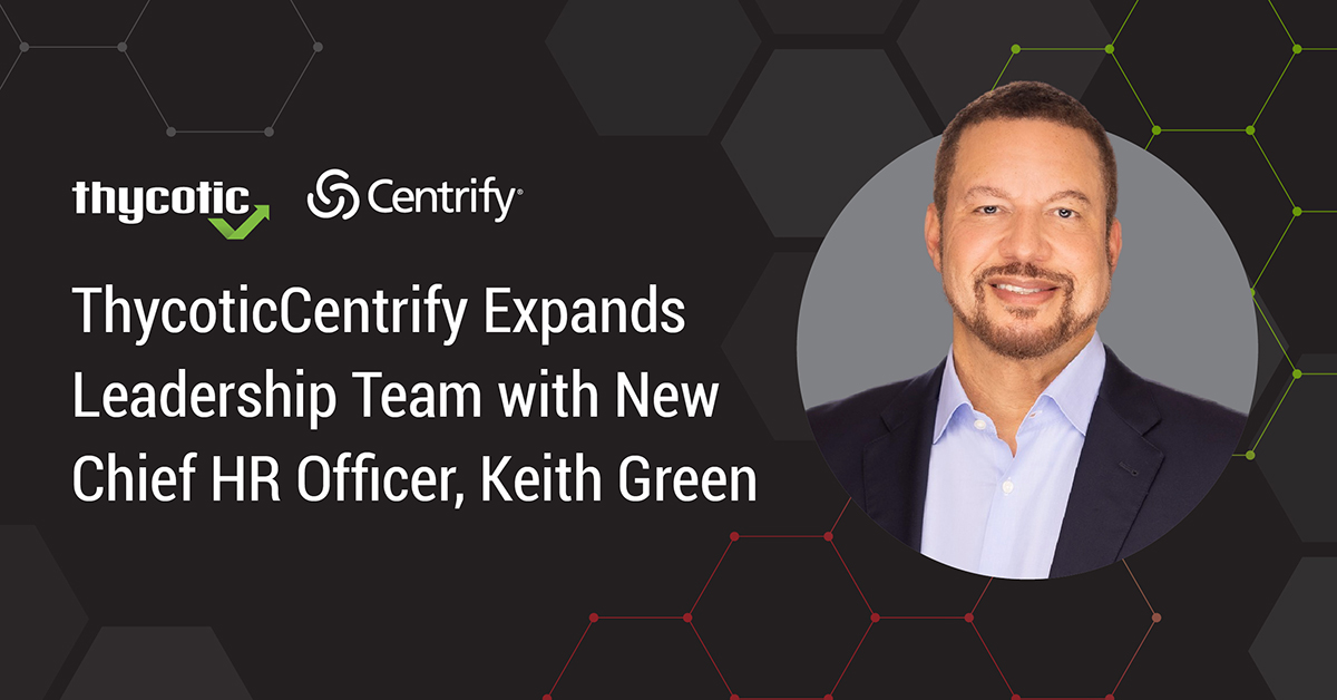 ThycoticCentrify Expands Leadership: Keith Green