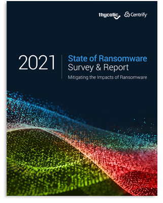 2021 State of Ransomware Survey & Report
